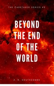 Beyond the end of the world
